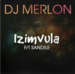 DJ Merlon - Izimvula Ft. Sandile